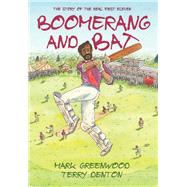 Boomerang and Bat by Greenwood, Mark; Denton, Terry, 9781743319246