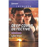 Deep Cover Detective by Diaz, Lena, 9780373699247