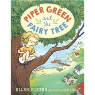 Piper Green and the Fairy Tree by POTTER, ELLENLENG, QIN, 9780553499247