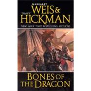 Bones of the Dragon by Weis, Margaret; Hickman, Tracy, 9780765359247