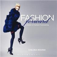 Fashion Forward A Guide to Fashion Forecasting by Rousso, Chelsea, 9781563679247