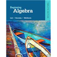 Beginning Algebra plus NEW MyLab Math with Pearson eText -- Access Card Package by Lial, Margaret L.; Hornsby, John; McGinnis, Terry, 9780321969248