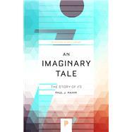 An Imaginary Tale by Nahin, Paul J., 9780691169248