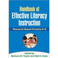 Handbook of Effective Literacy Instruction Research-Based Practice K-8 by Taylor, Barbara M.; Duke, Nell K., 9781462519248