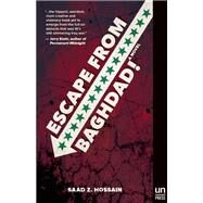 Escape from Baghdad! by Hossain, Saad, 9781939419248
