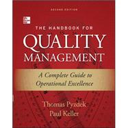 The Handbook for Quality Management, Second Edition A Complete Guide to Operational Excellence by Pyzdek, Thomas; Keller, Paul, 9780071799249