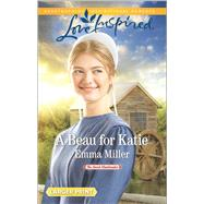 A Beau for Katie by Miller, Emma, 9780373819249