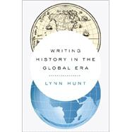 Writing History in the Global Era by Hunt, Lynn, 9780393239249