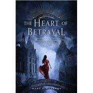 The Heart of Betrayal by Pearson, Mary E., 9780805099249