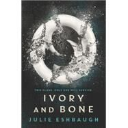Ivory and Bone by Eshbaugh, Julie, 9780062399250