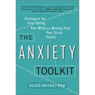 The Anxiety Toolkit by Boyes, Alice, Ph.D., 9780399169250