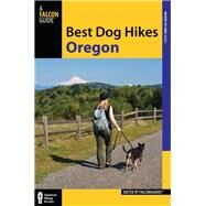 Best Dog Hikes Oregon by Falconguides, 9781493019250