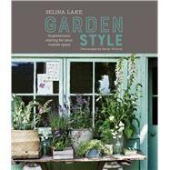 Selina Lake Garden Style by Lake, Selina, 9781849759250