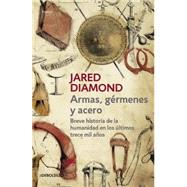 Armas, g�rmenes y acero / Guns, Germs, and Steel by Diamond, Jared; Chueca, Fabian, 9786073139250