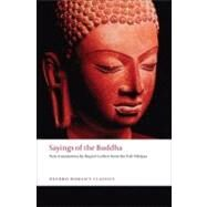 Sayings of the Buddha New Translations from the Pali Nikayas by Gethin, Rupert, 9780192839251