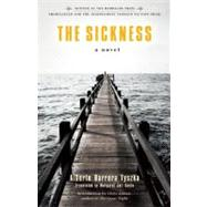 The Sickness by Tyszka, Alberto Barrera; Jull Costa, Margaret; Adrian, Chris, 9781935639251