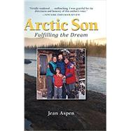 Arctic Son: Fulfilling the Dream by Aspen, Jean, 9780882409252