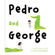 Pedro and George by Perret, Delphine; Perret, Delphine, 9781481429252