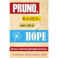 Pruno, Ramen, and a Side of Hope by Lance, Courtney B.; Pope, Nikki D., 9781618689252