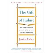 The Gift of Failure by Lahey, Jessica, 9780062299253