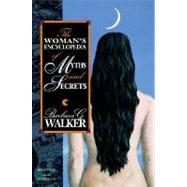 Woman's Encyclopedia of Myths and Secrets by Walker, Barbara G., 9780062509253