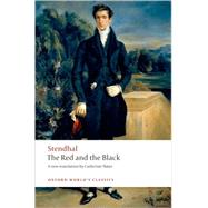 The Red and the Black A Chronicle of the Nineteenth Century by Stendhal; Slater, Catherine; Pearson, Roger, 9780199539253