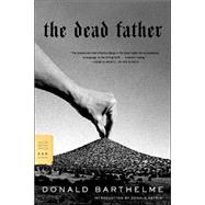 The Dead Father by Barthelme, Donald; Antrim, Donald, 9780374529253