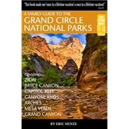 A Family Guide to the Grand Circle National Parks by Henze, Eric, 9780989039253