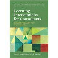 Learning Interventions for Consultants by London, Manuel; Diamante, Thomas, 9781433829253