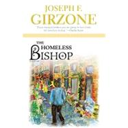 Homeless Bishop : A Novel by Girzone, Joseph F., 9781570759253