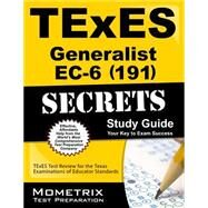 TExES (191) Generalist EC-6 Exam Secrets Study Guide : TExES Test Review for the Texas Examinations of Educator Standards by Texes Exam Secrets, 9781610729253
