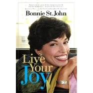 Live Your Joy by St. John, Bonnie, 9780446579254