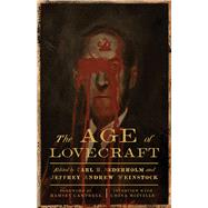 The Age of Lovecraft by Sederholm, Carl H.; Weinstock, Jeffrey Andrew; Campbell, Ramsey; Mieville, China (AFT), 9780816699254