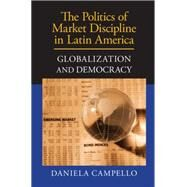 ISBN 9781107039254 product image for The Politics of Market Discipline in Latin America: Globalization and Democracy | upcitemdb.com