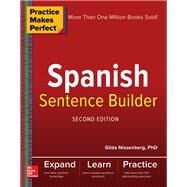 Practice Makes Perfect Spanish Sentence Builder, Second Edition by Nissenberg, Gilda, 9781260019254