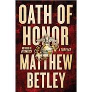 Oath of Honor by Betley, Matthew, 9781476799254