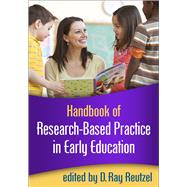 Handbook of Research-Based Practice in Early Education by Reutzel, D.  Ray, 9781462519255