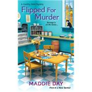 Flipped For Murder by Day, Maddie, 9781617739255