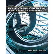 Statics and Strength of Materials for Architecture and Building Construction by Onouye, Barry S.; Kane, Kevin, 9780135079256