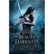 The Beauty of Darkness The Remnant Chronicles: Book Three by Pearson, Mary E., 9780805099256