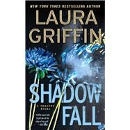 Shadow Fall by Griffin, Laura, 9781476779256