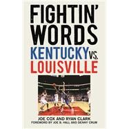Fightin' Words by Cox, Joe; Clark, Ryan; Hall, Joe B.; Crum, Denny, 9781613219256