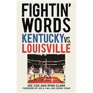 Fightin' Words by Cox, Joe; Clark, Ryan; Hall, Joe B.; Crum, Denny, 9781613219256