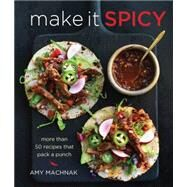 Make It Spicy by Machnak, Amy; Lee, John, 9781616289256