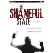 The Shameful State by Tansi, Sony Labou; Thomas, Dominic; Mabanckou, Alain, 9780253019257
