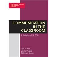 Communication in the Classroom: A Collection of GIFTS by Seiter, John; Peeples, Jennifer; Sanders, Matthew, 9781319109257