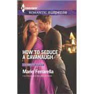 How to Seduce a Cavanaugh by Ferrarella, Marie, 9780373279258