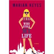 The Woman Who Stole My Life by Keyes, Marian, 9780525429258