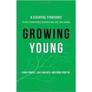 Growing Young by Powell, Kara; Mulder, Jake; Griffin, Brad, 9780801019258