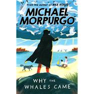 Why the Whales Came by Morpurgo, Michael, 9781405229258
